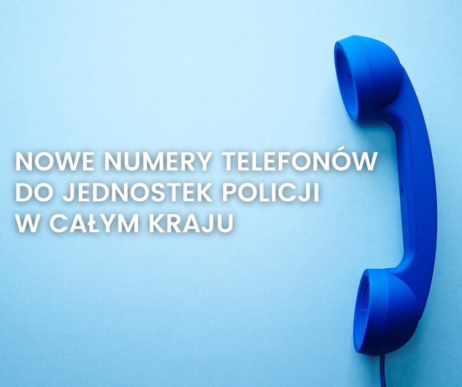 Nowe numery telefonów do jednostek policji całym kraju
